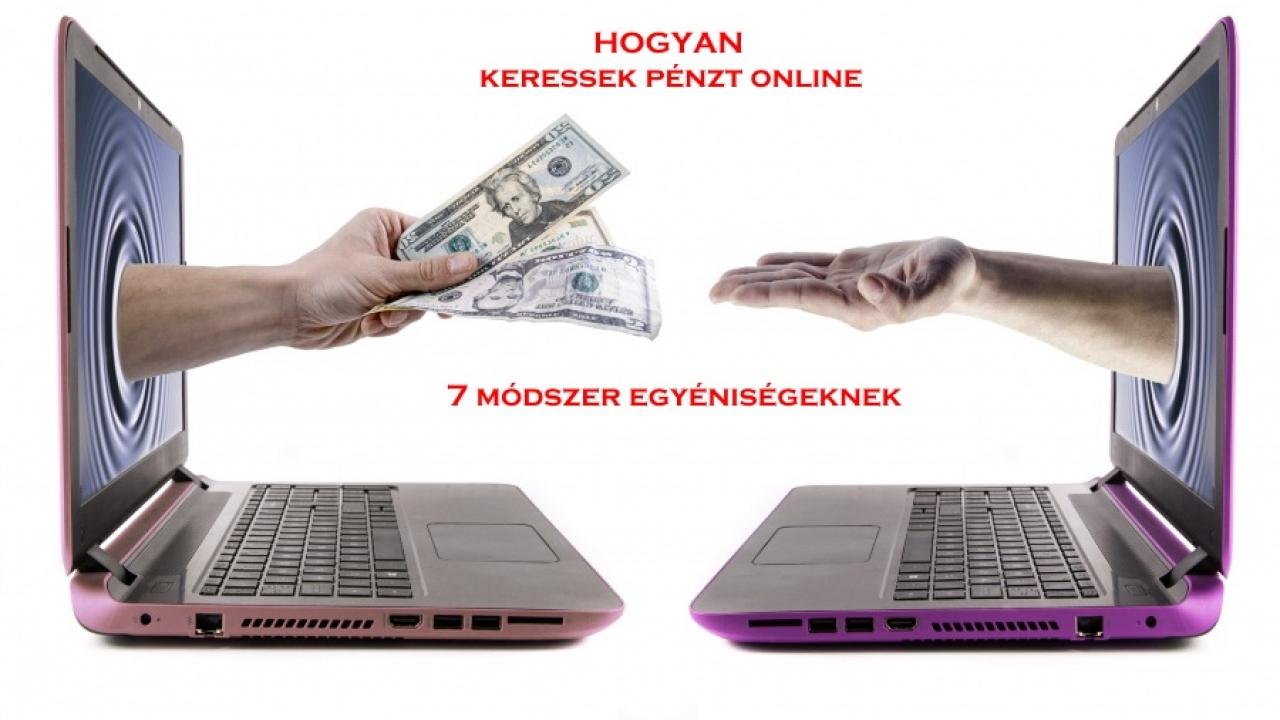 online pénzkeresés típusai és módszerei)