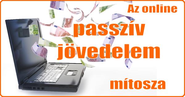 passzív jövedelemszerzés módjai az interneten)